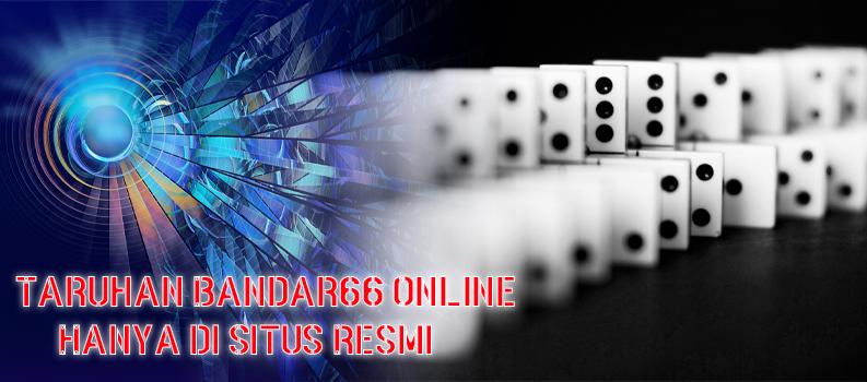 Taruhan Bandar66 Online Hanya di Situs Resmi